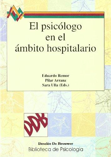 El Psicólogo En El Ámbito Hospitalario (Biblioteca de Psicología) por Eduardo Remor Bitencurt