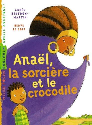 Anaël, la sorcière et le crocodile