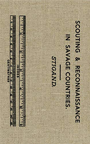 Scouting and Reconnaissance in Savage Countries (English Edition ...