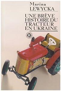 vignette de 'Brève histoire du tracteur en Ukraine (Une) (Marina Lewicka)'