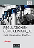 Régulation en génie climatique - 3e éd. - Froid - Climatisation - Chauffage