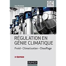Régulation en génie climatique - 3e éd. : Froid - Climatisation - Chauffage