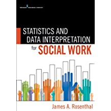 Statistics and Data Interpretation for Social Work (English Edition)
