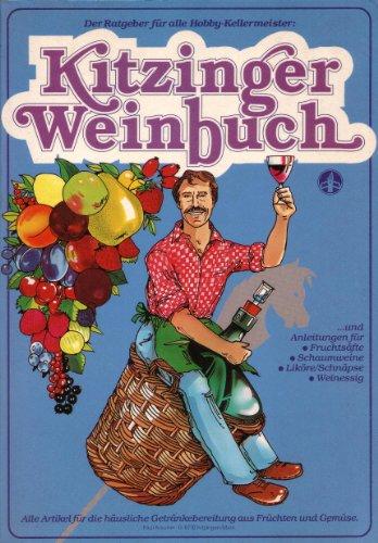 Kitzinger Weinbuch - Der Ratgeber für alle Hobby-Kellermeister