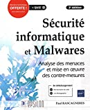 Sécurité informatique et Malwares - Analyse des menaces et mise en oeuvre des contre-mesures (3e édition)...