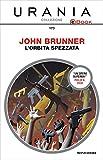 L'orbita spezzata (Urania) (Italian Edition)