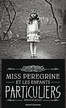 Miss Peregrine, Tome 01 : Miss Peregrine et les enfants particuliers