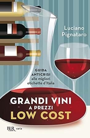 Grandi vini a prezzi low cost guida anticrisi alle migliori etichette italiane ebook luciano - Migliori miscelatori cucina forum ...