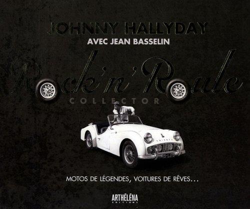 Rock'n'Roule : Motos de légendes, voitures de rêves... (1DVD) par Johnny Hallyday, Jean Basselin
