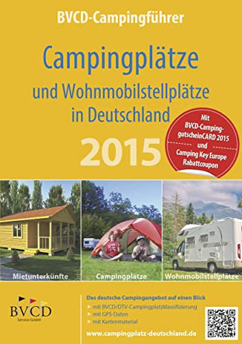 BVCD-Campingführer Deutschland 2015: Campingplätze und Wohnmobilstellplätze in Deutschland