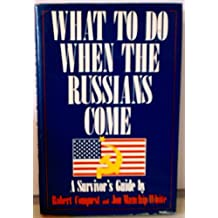 What to Do When the Russians Come