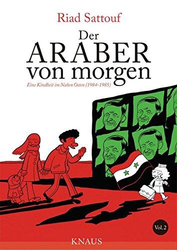 Der Araber von morgen, Band 2: Eine Kindheit im Nahen Osten (1984-1985), Graphic Novel (Eine Kindheit zwischen arabischer und westlicher Welt, Band - Hebdo Charlie Frankreich