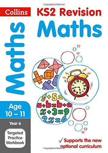 Year 6 Maths SATs Targeted Practice Workbook (Collins KS2 SATs Revision and Practice - for the 2017 tests) (Collins KS2 SATs Revision and Practice - New Curriculum)