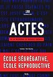 Actes de la recherche en sciences sociales, n°180. École ségrégative, école reproductive - L'envers