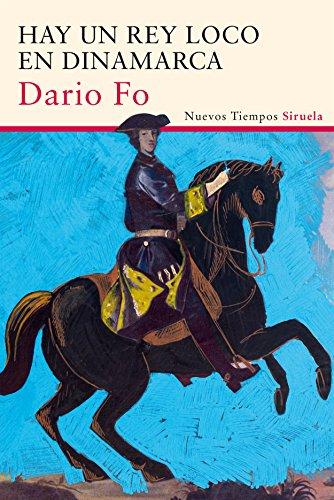 Hay un rey loco en Dinamarca (Nuevos Tiempos nº 332) por Dario Fo