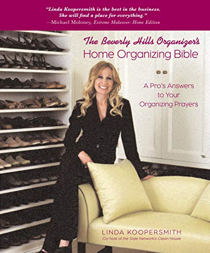 The Beverly Hills Organizer's Home Organizing Bible: A Pro's Answers to Your Organizing Prayers (English Edition)