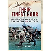 Their Finest Hour: Stories from the Men Who Won the Battle of Britain