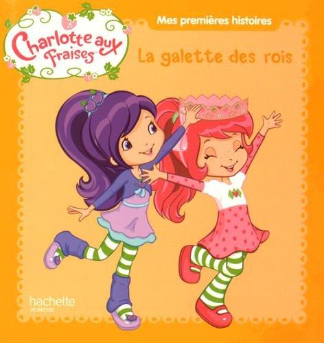 Charlotte aux Fraises : La galette des rois par From Hachette Jeunesse