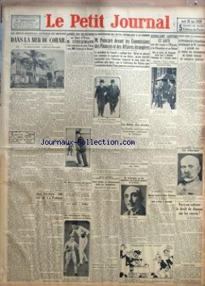 PETIT JOURNAL (LE) [No 24262] du 20/06/1929 - DANS LA MER DU CORAIL PAR A.-P. ANTOINE - APRES UN DEJEUNER AU QUAI D'ORSAY M. STRESEMANN S'EST ENTRETENU DU PLAN YOUNG AVEC MM. POINCARE ET BRIAND - M. STRESEMANN EST PARTI - ALAIN GERBAULT A QUITTE LES ACORES POUR LE HAVRE - 34-8 HIER A NIMES - UN CHAMPIONNAT D'EUROPE DE BOXE, AU CIRQUE DE PARIS - LA RATIFICATION DES DETTES INTERALLIEES A LA CHAMBRE - M. POINCARE DEVANT LES COMMISSIONS DES FINANCES ET DES AFFAIRES ETRANGERES - LA DETTE DES STOCKS