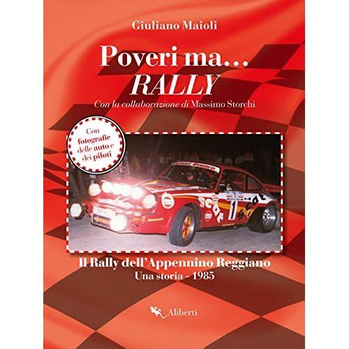 Poveri Ma. Rally: Il Rally Dell'appennino Reggiano. Una Storia 1985