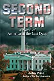 Image de Second Term - A Novel of America in the Last Days (The End of America Series Book 1) (English Edition)