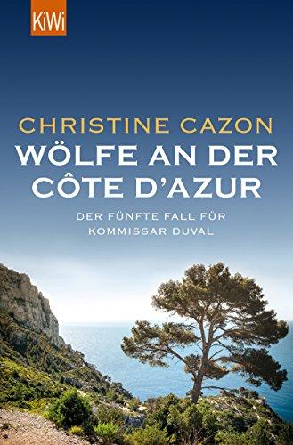 Wölfe an der Côte d'Azur: Der fünfte Fall für Kommissar Duval (Kommissar Duval ermittelt 5) -
