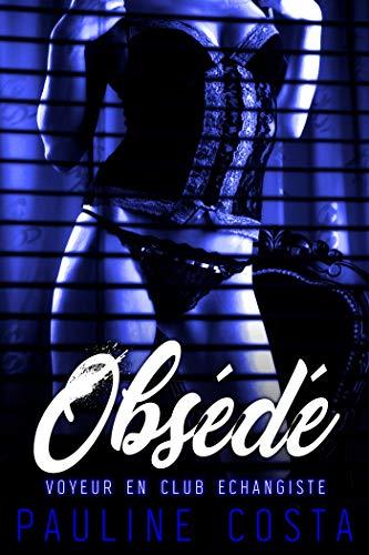 Couverture du livre Obsédé: Voyeur en Club échangiste
