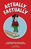 Actually, Factually: A Fascinating Collection of Myths, Mistakes, and Misconceptions -- with the Truth Behind Them by Guy Campbell (2008-08-01)