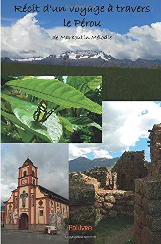 Récit d'un voyage à travers le Pérou