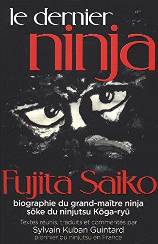 le-dernier-ninja-fujita-saiko-biographie-du-grand-matre-ninja