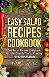 10 MINUTES Weight Loss Salad Recipes Cookbook: Includes Simple Tips to Creating Fat-Melting Salads...