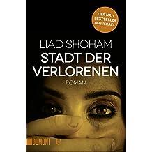 Stadt der Verlorenen: Roman (Taschenbücher)