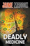 Deadly Medicine by Jaime Maddox (2015-09-15)