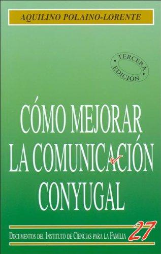 Cómo mejorar la comunicación conyugal (Instituto de Ciencias para la Familia)