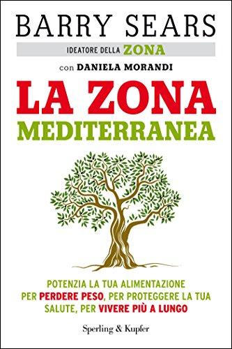 la-zona-mediterranea-potenzia-la-tua-alimentazione-per-perdere-peso-per-proteggere-la-tua-salute-per