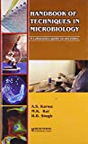 Handbook of Techniques in Microbiology: A Laboratory Guide to Microbes by A.S. Karawa (2007-12-01)