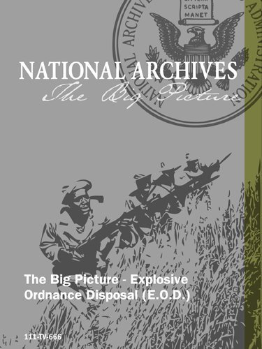 The Big Picture - Explosive Ordnance Disposal (E.O.D.) -