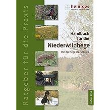 Handbuch für die Niederwildhege: Von der Hege bis zur Ernte