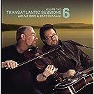 Transatlantic Sessions 6 - Volume Two