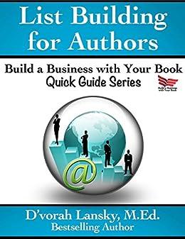 List Building for Authors (Build a Business with Your Book Quick Guide Series 2) (English Edition) von [Lansky, D'vorah]