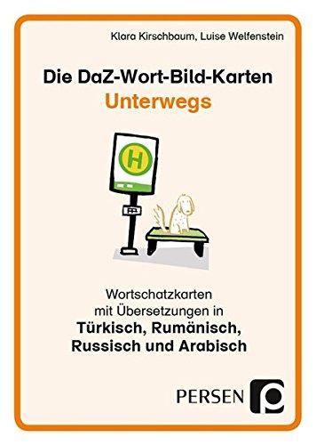 Die DaZ-Wort-Bild-Karten: Unterwegs: Wortschatzkarten mit Übersetzungen in Arabisch, Russisch, Türkisch und Rumänisch (1. bis 4. Klasse) (Deutsch als Zweitsprache syst. fördern - GS)