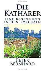 Die Katharer: Eine Begegnung in den Pyrenäen