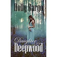 Daughter of the Deepwood: Book 2 in the Twin Moons Saga