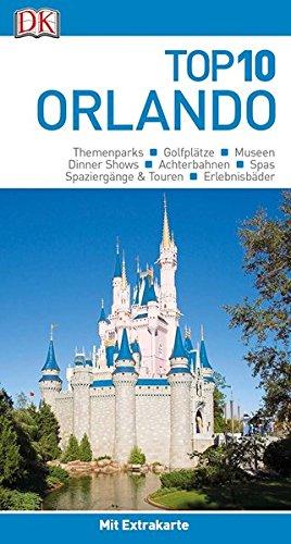 Top 10 Reiseführer Orlando: mit Extrakarte und kulinarischem Sprachführer zum Herausnehmen