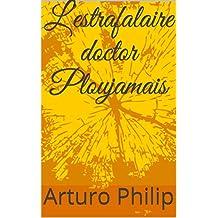 L'estrafalaire doctor Ploujamais