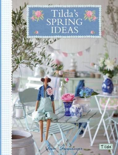 Tilda's Spring Ideas by Tone Finnanger (2012-06-08)
