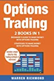 Options Trading: 2 Books in 1: Beginner?s Guide + Strategies to Make Money with Options Trading: Volume 1 (Options Trading, Day Trading, Stock Trading, Stock Market, Investing and Trading, Trading)