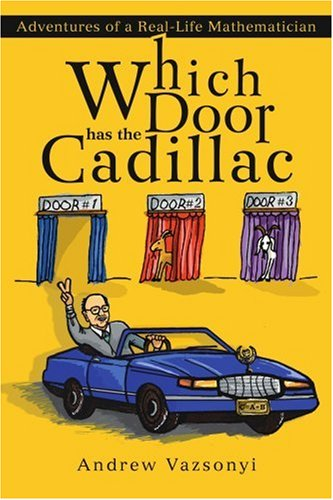 Which Door has the Cadillac: Adventures of a Real-Life Mathematician por Andrew Vazsonyi