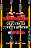 Rethinking of Juvenile Justice System In India