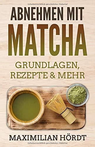 Abnehmen mit Matcha: Grundlagen, Rezepte & mehr